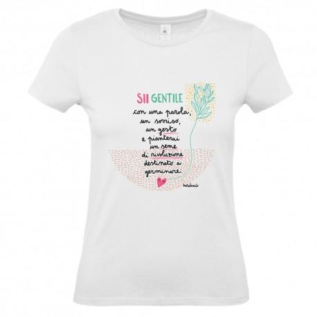 Sii gentile con una parola un sorriso un gesto  T-shirt donna