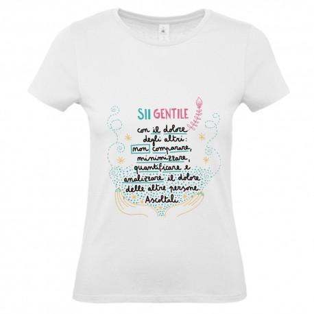 Sii gentile con il dolore degli altri   T-shirt donna
