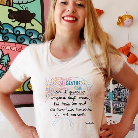 Sii gentile con il passato   T-shirt donna