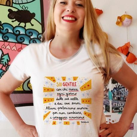 Sii gentile con chi nasce ogni giorno | T-shirt donna