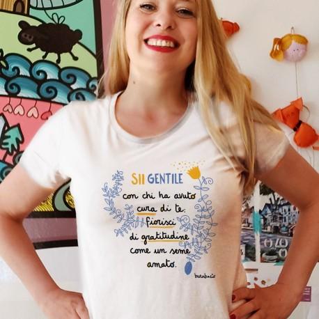 Sii gentile con chi ha avuto cura di te | T-shirt donna