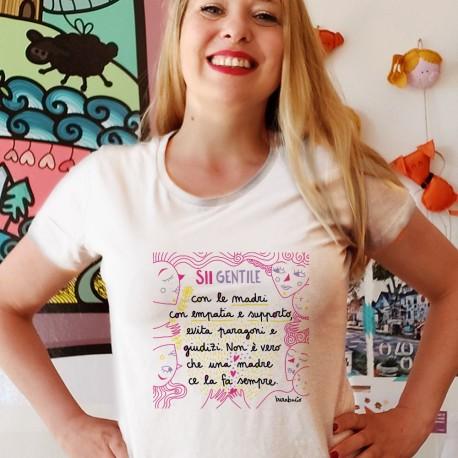 Sii gentile con le madri   T-shirt donna