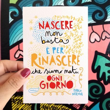 Nascere non basta (P. Neruda) | Biglietto