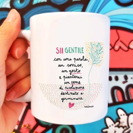 Sii gentile con una parola un sorriso un gesto | Tazza