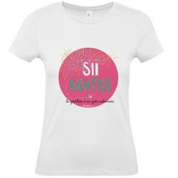 Sii gentile con una parola un sorriso un gesto| T-shirt